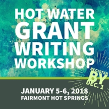 Hot Water Grant Writing Workshop - Jan. 5-6, 2018. Register by Dec. 1, 2018