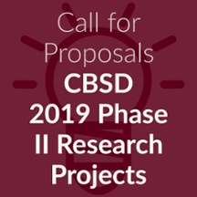 Call for Proposals: CBSD 2019 Phase II Research Projects