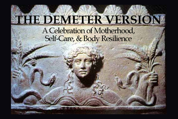 the Demeter version a celebration of motherhood self-care and body resilience