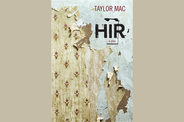 cover for play HIR by Taylor mac